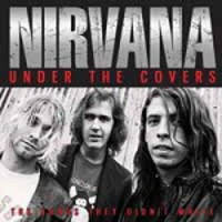 Nirvana: Under the covers