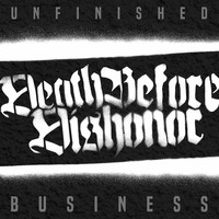 Death Before Dishonor: Unfinished Business