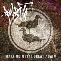 Apulanta: Make Nu Metal Great Again
