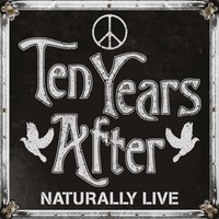 Ten Years After: Naturally Live
