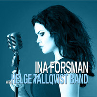 Tallqvist, Helge: Ina Forsman with Helge Tallqvist Band