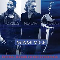 Soundtrack: Miami Vice - Original Motion Picture Soundtrack