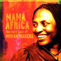 Makeba, Miriam: Mama Africa: The Very Best Of Miriam Makeba