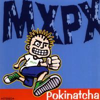 MxPx: Pokinatcha