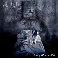 Malsain: They Never Die