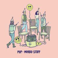 PUP: Morbid Stuff