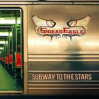 Spread Eagle: Subway to the stars
