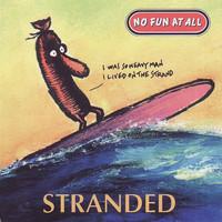No Fun At All: Stranded