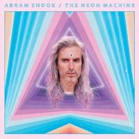 Abram Shook: The neon machine (ltd neon purple v