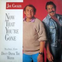 Cocker, Joe: Now That You're Gone