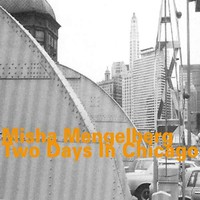 Mengelberg, Misha: Two days in chicago