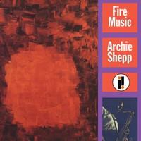 Shepp, Archie: Fire music