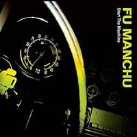 Fu Manchu : Start The Machine