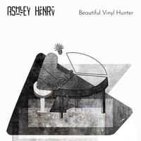 Henry, Ashley: Beautiful vinyl hunter