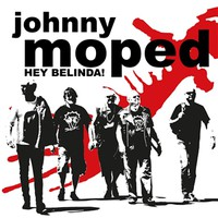 Johnny Moped: Hey Belinda
