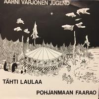 Aarni Varjonen Jugend: Tähti Laulaa / Pohjanmaan Faarao