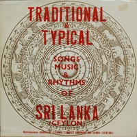 V/A: Traditional & Typical Songs, Music & Rhythms of Sri Lanka