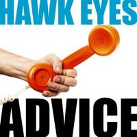 Hawk Eyes: Advice