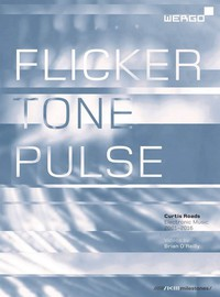 Roads, Curtis: Flicker tone pulse. electronic music 2001-2016