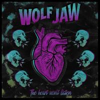 Wolf Jaw: The Hear won't Listen
