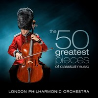 London Philharmonic Orchestra: 50 Greatest Pieces of Classical Music