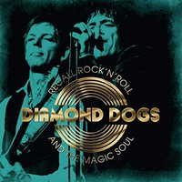 Diamond Dogs: Rock'n'roll and the magic soul