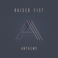 Raised Fist: Anthems
