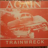 Again: Trainwreck / Wait The Turn / Watchful