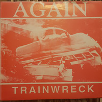 Again: Trainwreck / Wait The Turn / Watchful