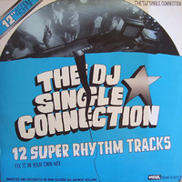 DJ Single Connection: 12 Super Rhythm Tracks (Fix It In Your Own Mix)