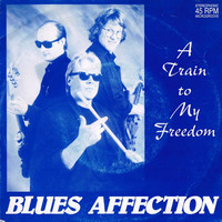 Blues Affection: A Train To My Freedom / Spring Is Here