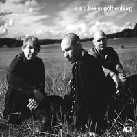 Esbjörn Svensson Trio: E.s.t. live in gothenburg