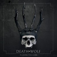 Death Wolf: IV: Come The Dark