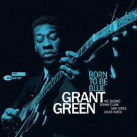 Green, Grant: Born To Be Blue