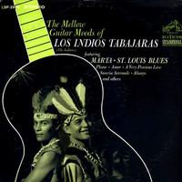 Los Indios Tabajaras: The Mellow Guitar Moods Of Los Indios Tabajaras
