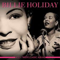 Holiday, Billie: Twelve classic albums