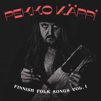 Käppi, Pekko: Finnish folk songs vol.1