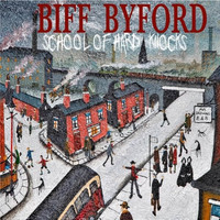 Byford, Biff: School of Hard Knocks