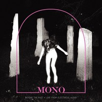 Mono: Before the Past - Live From Electrical Audio
