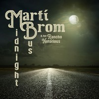 Marti Brom & Her Rancho Notorious: Midnight bus