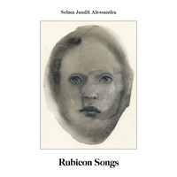 Selma Juudit Alessandra: Rubicon Songs