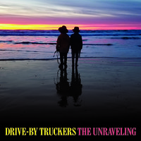 Drive-By Truckers: Unraveling
