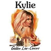 Minogue, Kylie: Golden -Live In Concert