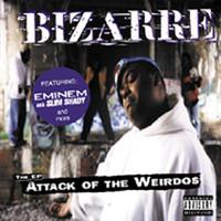 Bizarre (rap): Attack Of The Weirdos EP