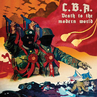C.B.A.: Death To The Modern World