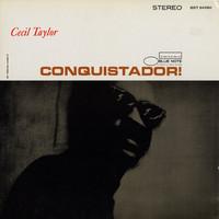 Taylor, Cecil : Conquistador!