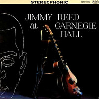 Reed, Jimmy: Jimmy Reed At Carnegie Hall / The Best Of Jimmy Reed