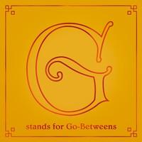 Go-Betweens: G stands for go-betweens volume ii