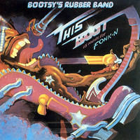 Bootsy's Rubber Band: This Boot Is Made For Fonk-n