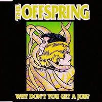Offspring: Why Don't You Get A Job?